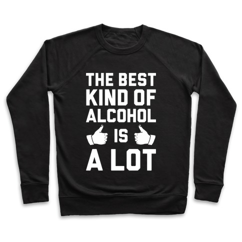 A Lot Of Alcohol Pullover