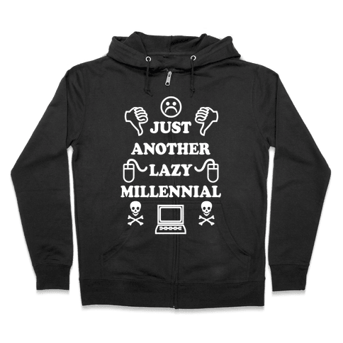 Just Another Lazy Millennial Zip Hoodie
