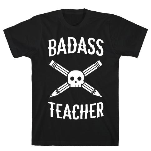 Badass Teacher Mens/Unisex T-Shirt