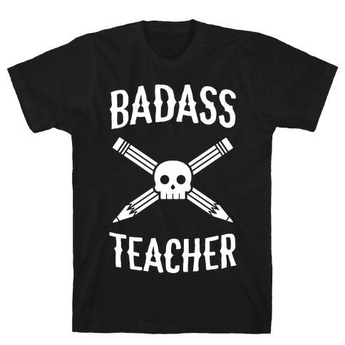 Badass Teacher Mens T-Shirt