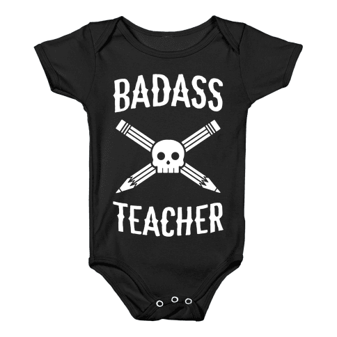 Badass Teacher Baby Onesy