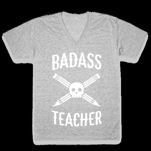Badass Teacher V-Neck Tee Shirt