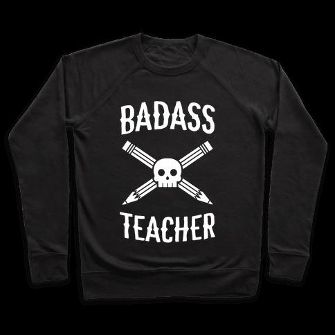 Badass Teacher Pullover