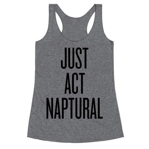 Just Act Naptural Racerback Tank Top