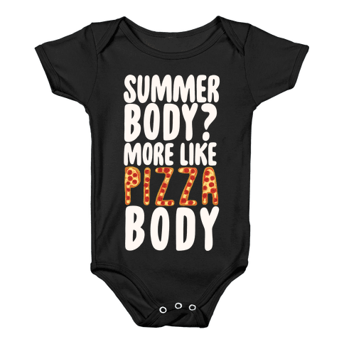 Summer Body? More Like Pizza Body Baby Onesy