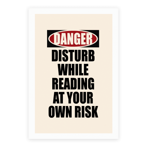 Disturb While Reading At Your Own Risk Poster