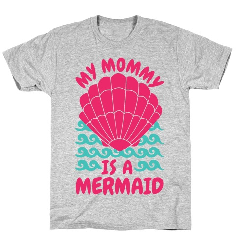 My Mommy is a Mermaid T-Shirt