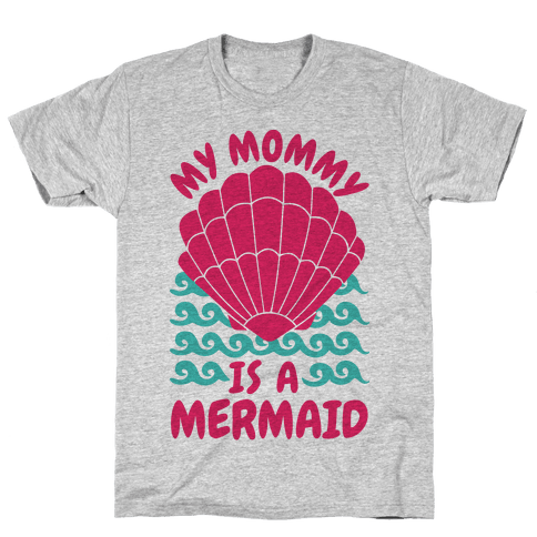 My Mommy is a Mermaid Mens T-Shirt