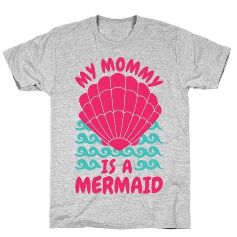 My Mommy is a Mermaid Mens/Unisex T-Shirt