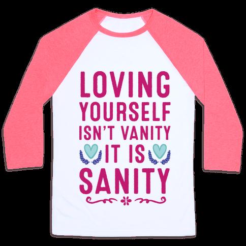 Loving Yourself Isn't Vanity It Is Sanity