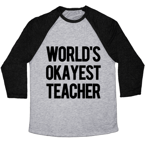 World's Okayest Teacher Baseball Tee