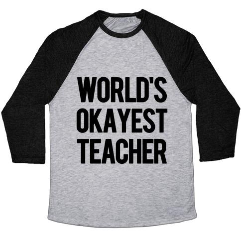 98bdcb840bf World s Okayest Teacher Baseball Tee