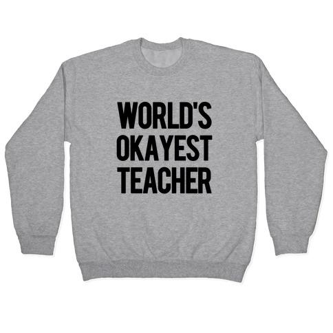 World's Okayest Teacher Pullover