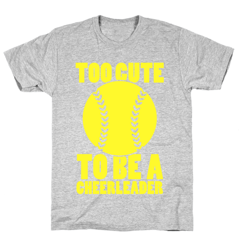 Too Cute To Be a Cheerleader Mens T-Shirt