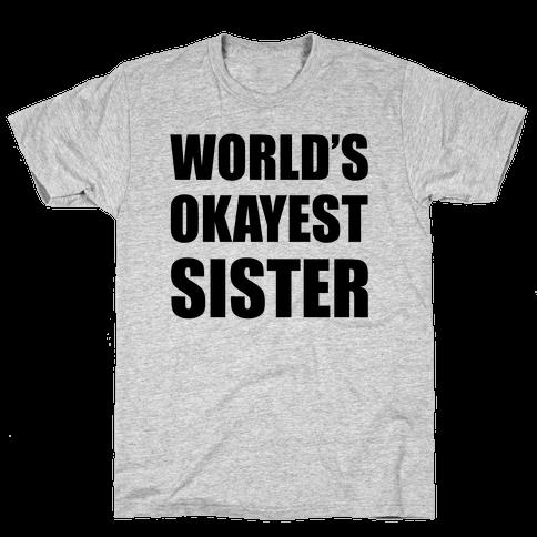 World's Okayest Sister Mens T-Shirt