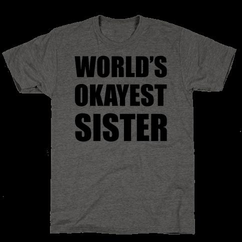 World's Okayest Sister Mens/Unisex T-Shirt