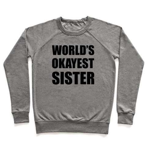 World's Okayest Sister Pullover