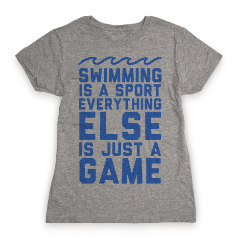 Swimming is a Sport Womens T-Shirt