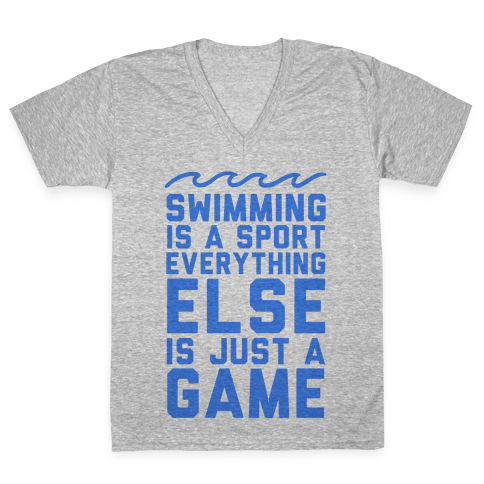 Swimming is a Sport V-Neck Tee Shirt