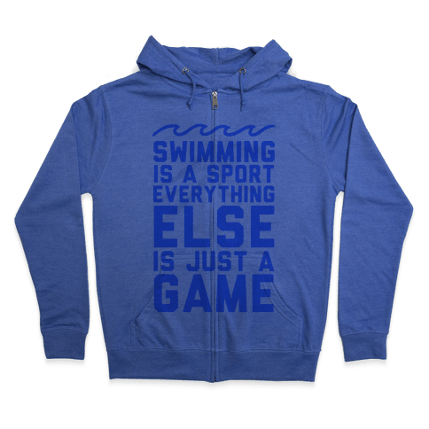 Swimming is a Sport Zip Hoodie