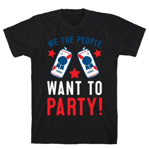 We The People Want To Party Mens T-Shirt