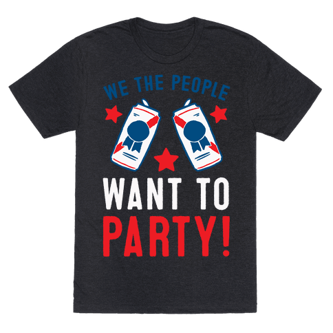 We The People Want To Party
