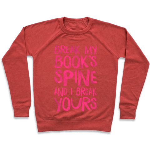 Break My Book's Spine and I Break Yours. Pullover