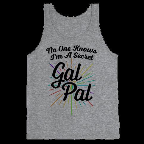 No One Knows I'm A Secret Gal Pal Tank Top