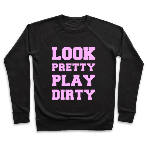 Look Pretty Play Dirty Pullover