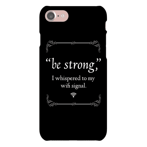 Be Strong Wifi Phone Case