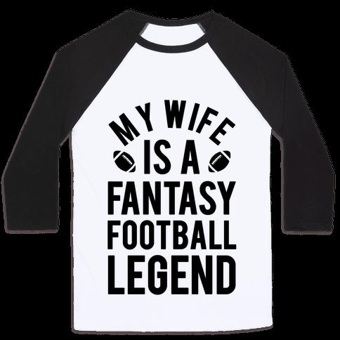 My Wife is a Fantasy Football Legend Baseball Tee