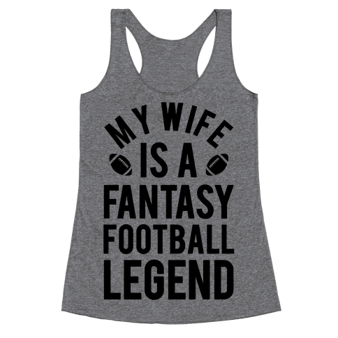 My Wife is a Fantasy Football Legend Racerback Tank Top