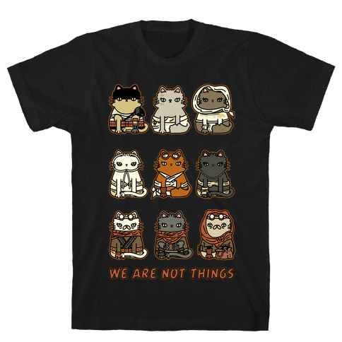 We Are Not Things Mens T-Shirt