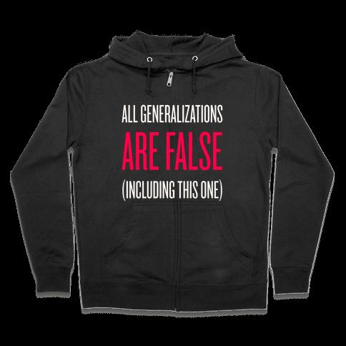 All Generalizations Are False Zip Hoodie