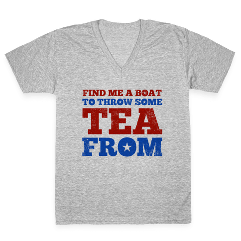Find Me A Boat To Throw Some Tea From V-Neck Tee Shirt