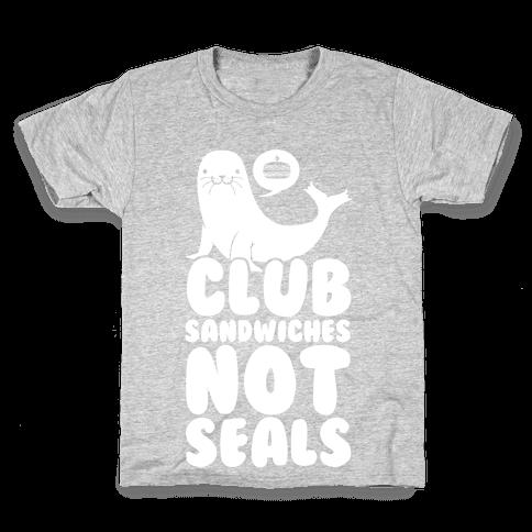 Club Sandwiches Not Seals Kids T-Shirt