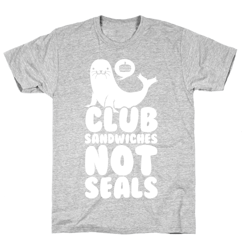 Club Sandwiches Not Seals Mens T-Shirt