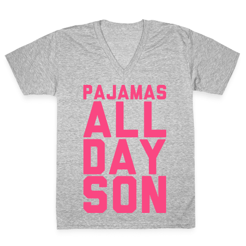 Pajamas All Day Son V-Neck Tee Shirt