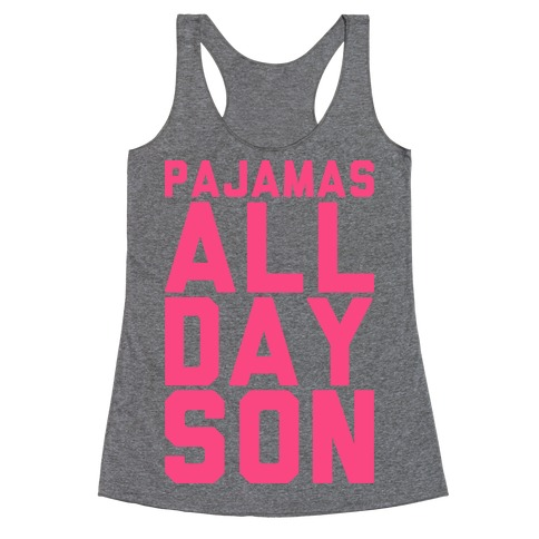 Pajamas All Day Son Racerback Tank Top