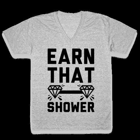 Earn That Shower V-Neck Tee Shirt