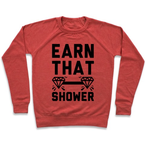 Earn That Shower Pullover