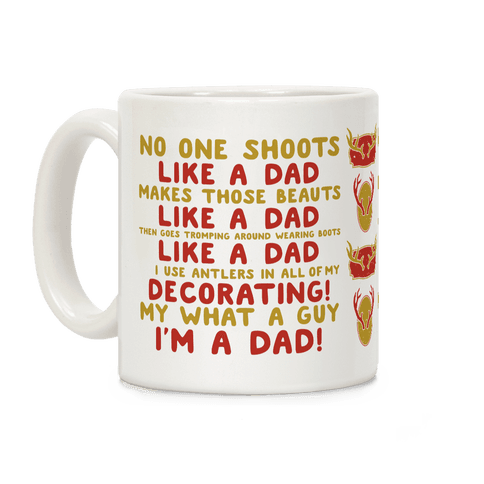No One Shoots Like A Dad Makes Those Beauts like a Dad Coffee Mug