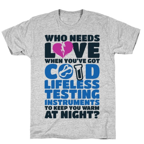 Cold Lifeless Testing Instruments T-Shirt