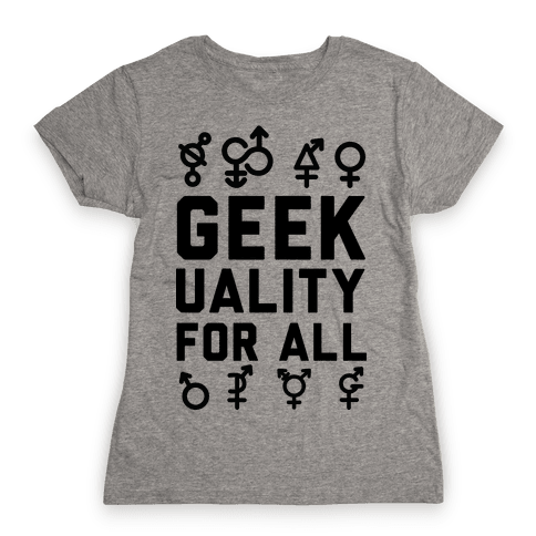 Geekuality For All Womens T-Shirt