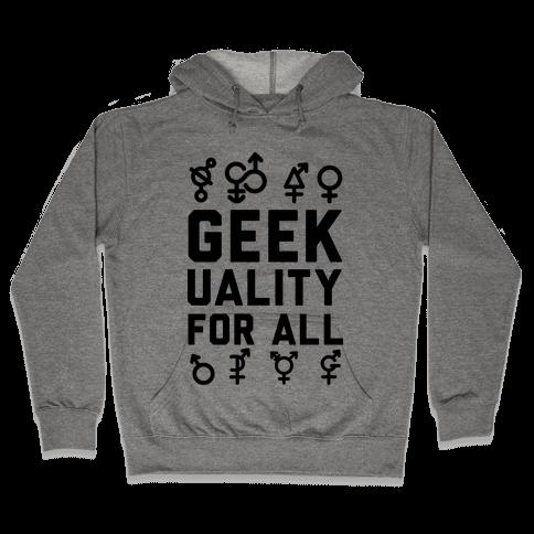 Geekuality For All Hooded Sweatshirt