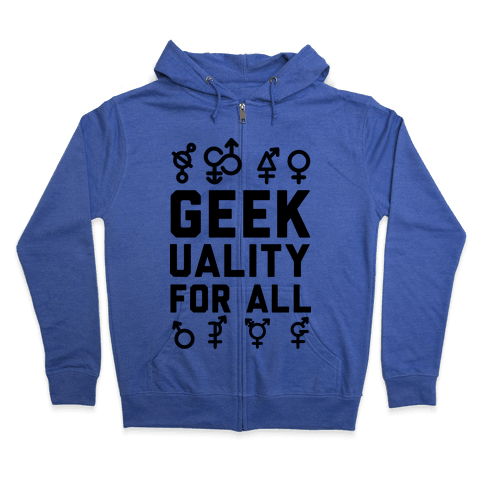 Geekuality For All Zip Hoodie
