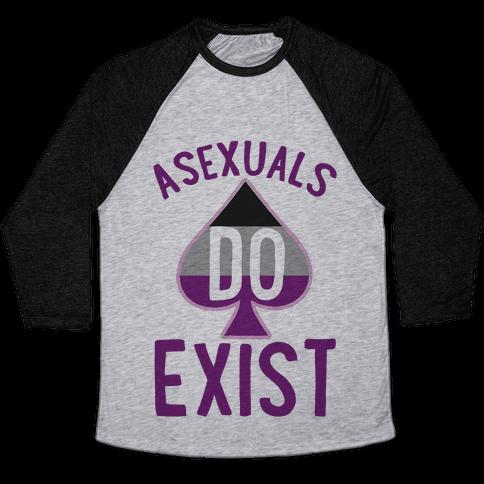Asexuals Do Exist Baseball Tee