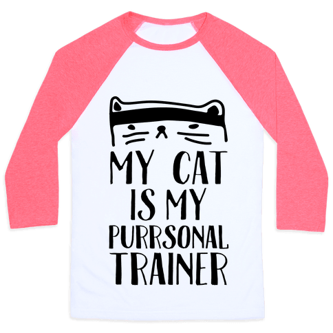 My Cat Is My Personal Trainer Baseball Tee