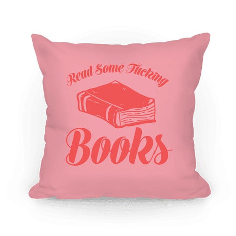 Read Some F***ing Books Pillow