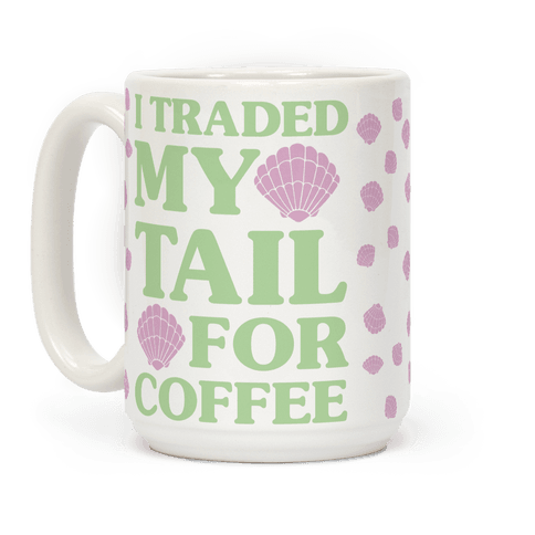 I Traded My Tail For Coffee